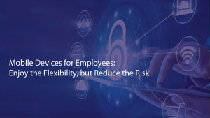 Secure Mobile Devices for Employees