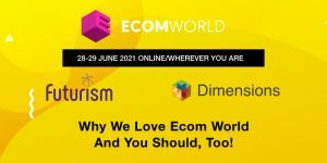 Why We Love Ecom World And You Should, Too!