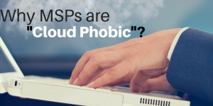 why-msps-are-cloud-phobic