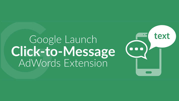 What You Need to Know About 'Click to Message' Feature in Adwords