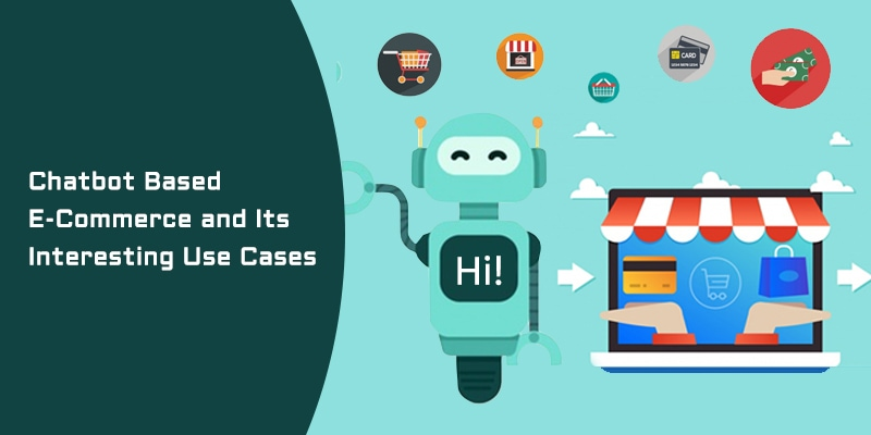 Chatbot Based Ecommerce and Its Interesting Use Cases