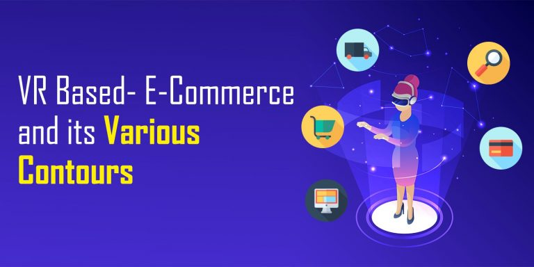 VR Based Ecommerce and its Various Contours