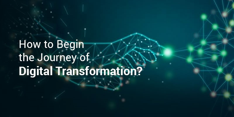 How to Begin the Journey of Digital Transformation?