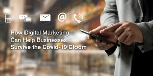 How Digital Marketing Can Help Businesses Survive the Covid-19 Gloom
