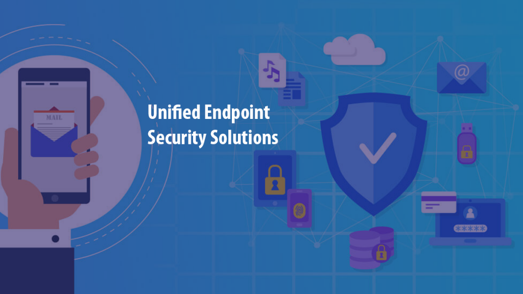 Unified Endpoint Security Solutions