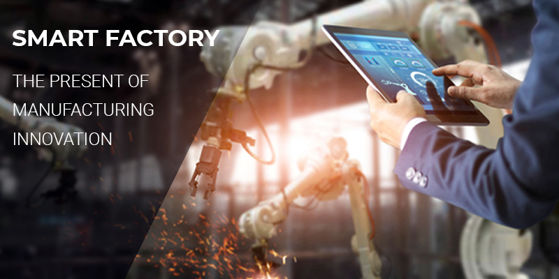 Smart Factory: The Present of Manufacturing Innovation
