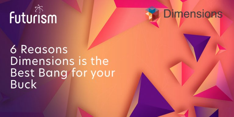 6 Reasons Dimensions is the Best Bang for your Buck