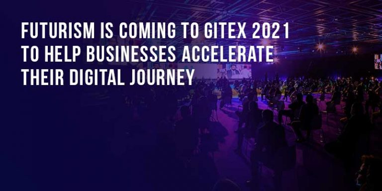 Futurism is coming to GITEX 2021 to help Businesses Accelerate their Digital Journey